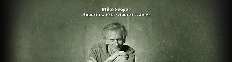 Mike Seeger, Aug 15, 1933 - Aug 7, 2009